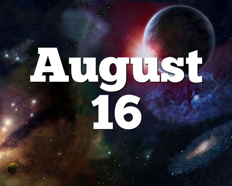 August 16 Birthday horoscope - zodiac sign for August 16th